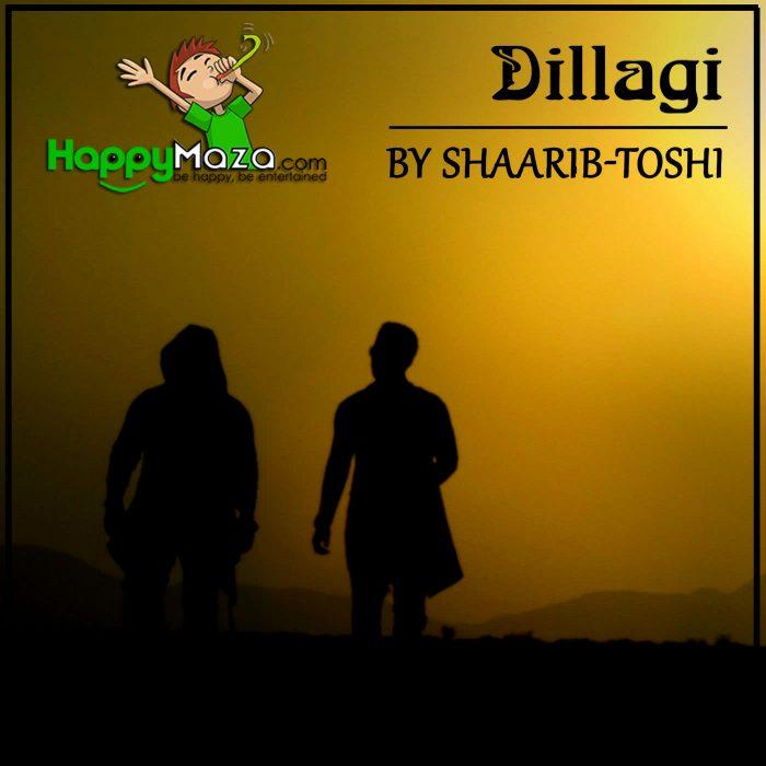 Dillagi Lyrics – Shaarib & Toshi – 2017