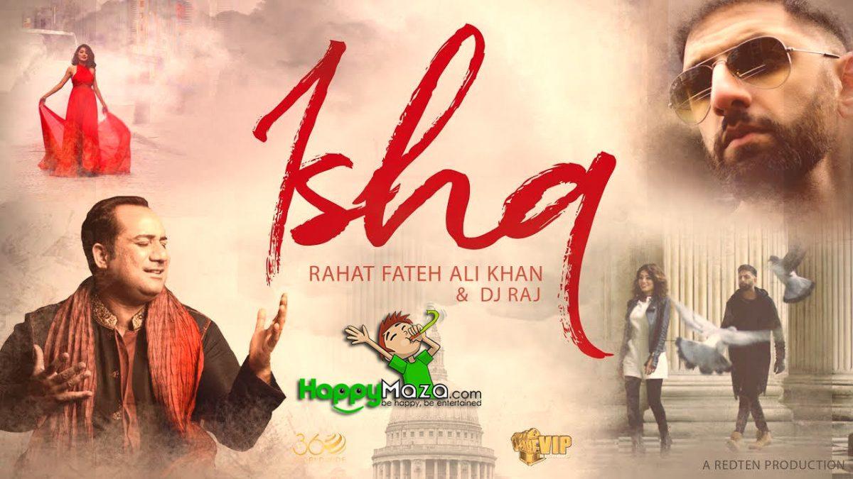 ISHQ Lyrics – DJ Raj & Rahat Fateh Ali Khan – 2017