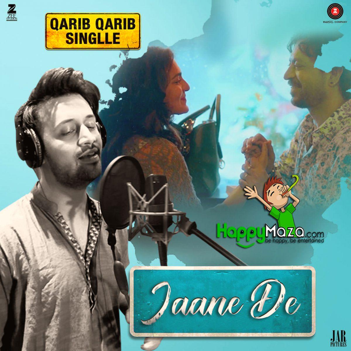 Jaane De Lyrics – Qarib Qarib Singlle – Atif Aslam , Vishal Mishra – 2017