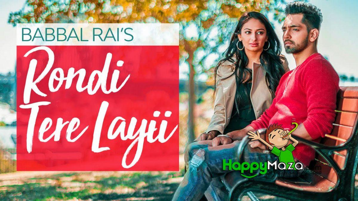 Rondi Tere Layi Lyrics – Babbal Rai – 2017