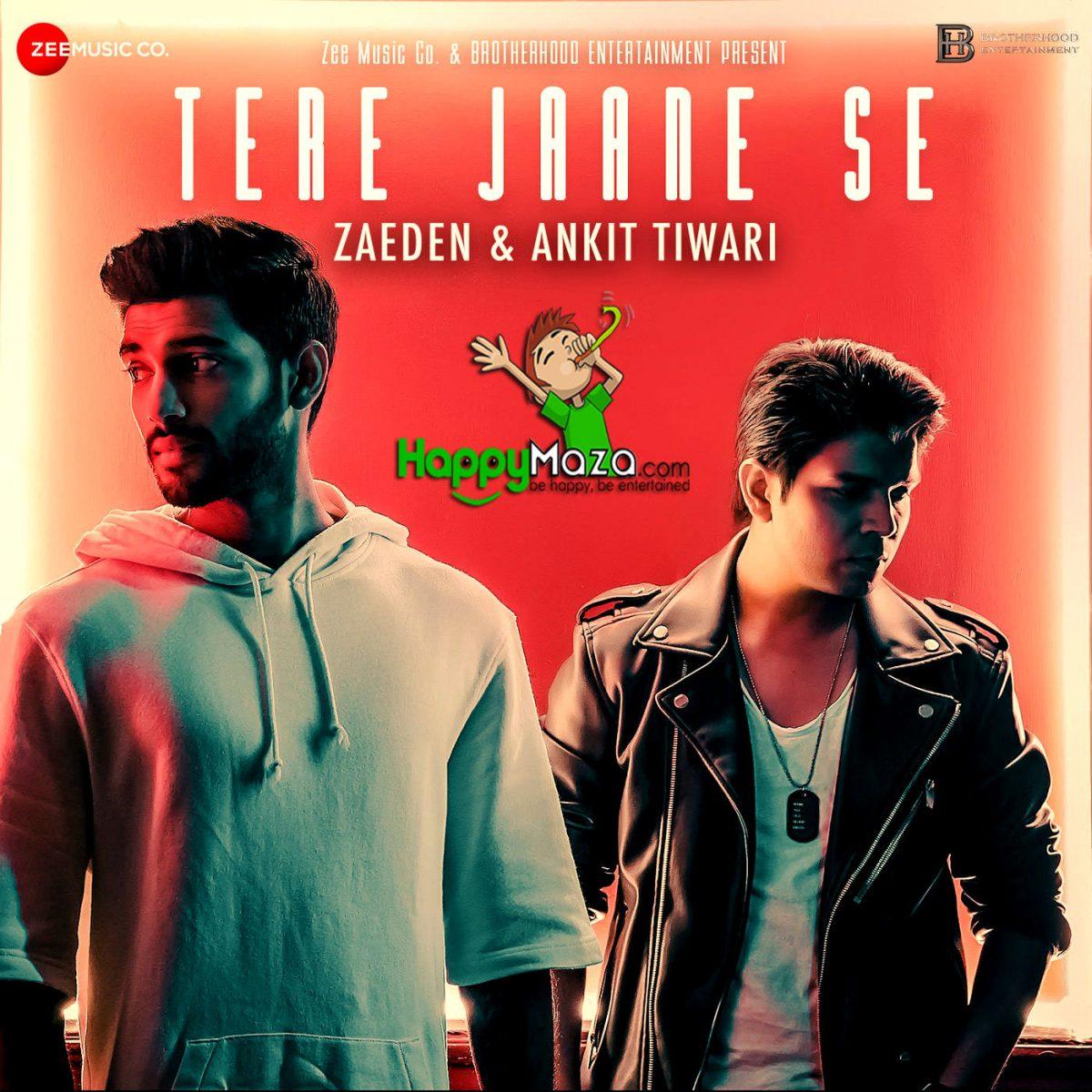 Tere Jaane Se Lyrics – Ankit Tiwari , Zaeden – 2017