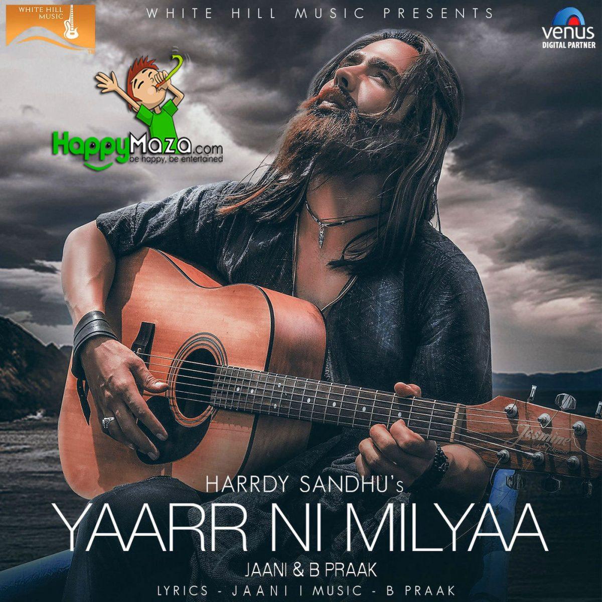 Yaarr Ni Milyaa Lyrics – Harrdy Sandhu – 2017