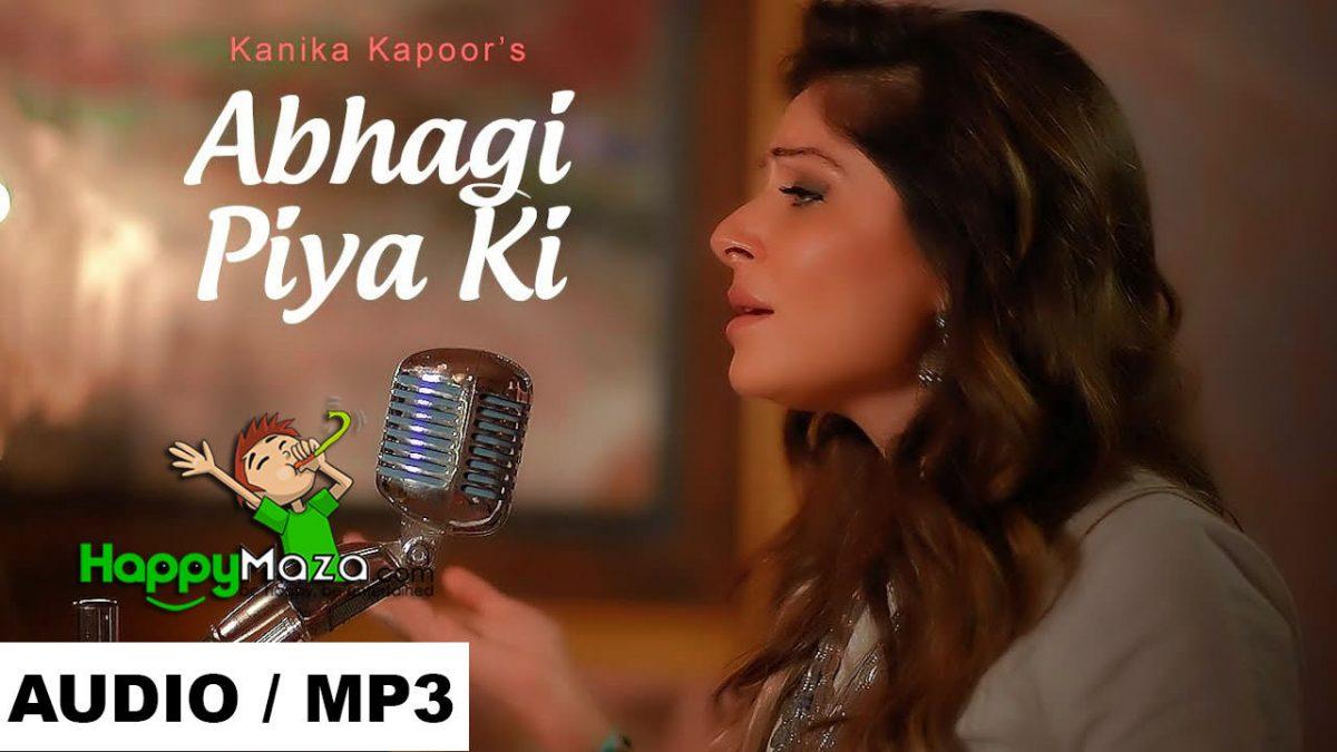 Abhagi Piya Ki Lyrics – Tera Intezaar – Kanika Kapoor , Ustaad Ahmed Hussain – 2017