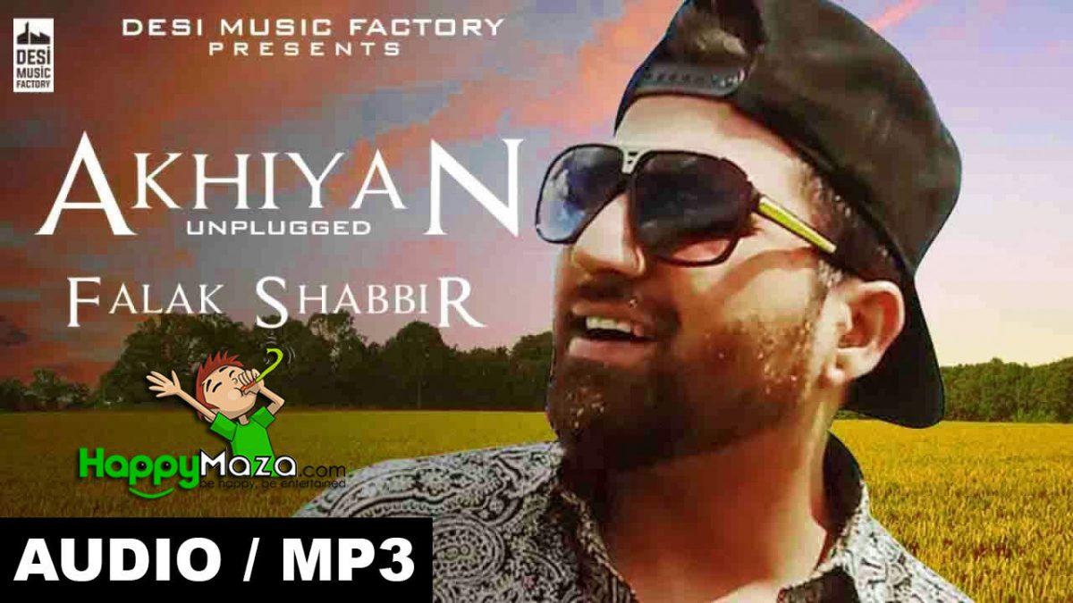 Akhiyan Unplugged Lyrics – Falak Shabbir – PAKISTANI – 2017
