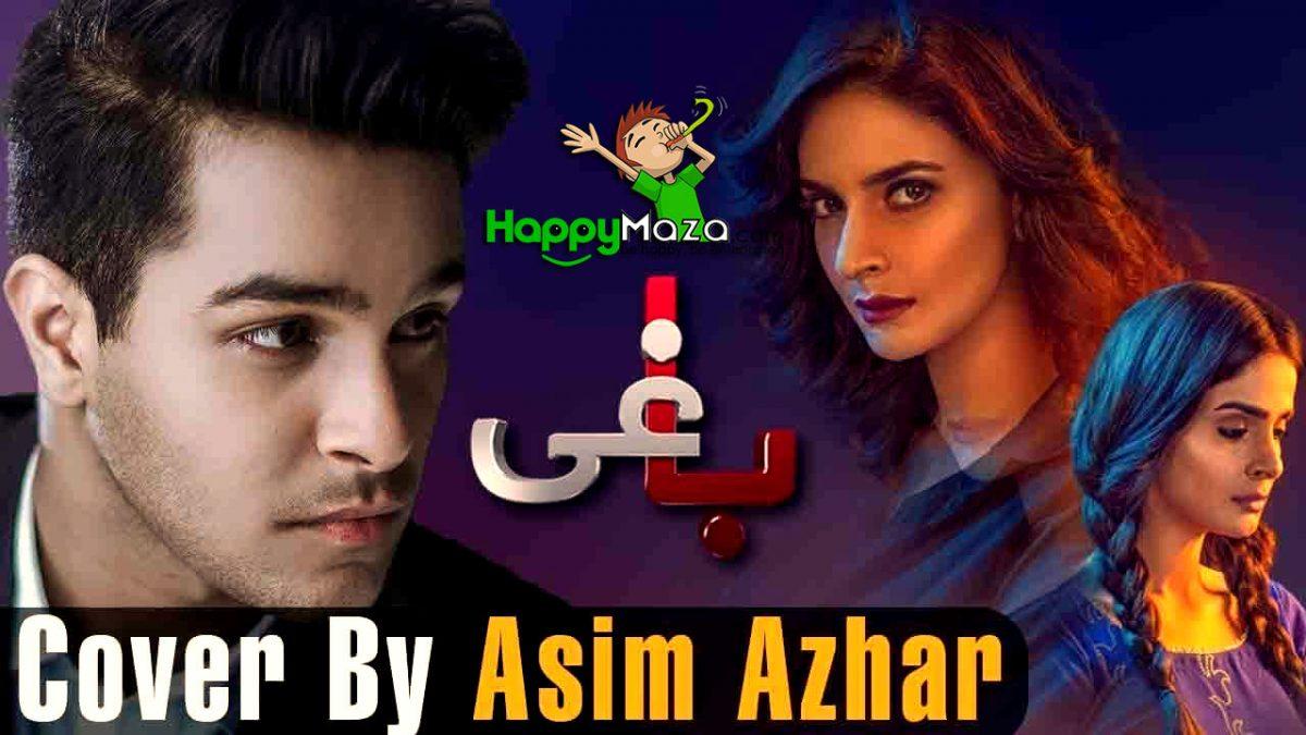 BAAGHI OST Lyrics – Covers – Asim Azhar – 2017