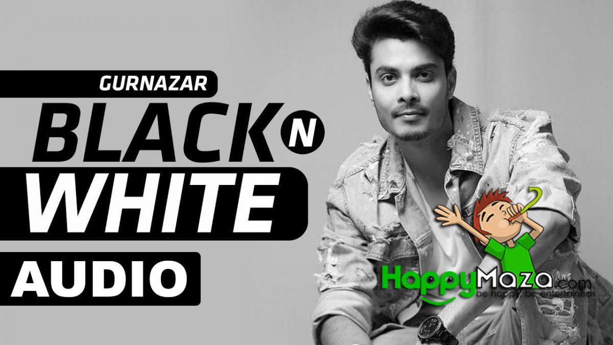 Black N White Lyrics – Gurnazar Chattha Feat Himanshi Khurana – 2017