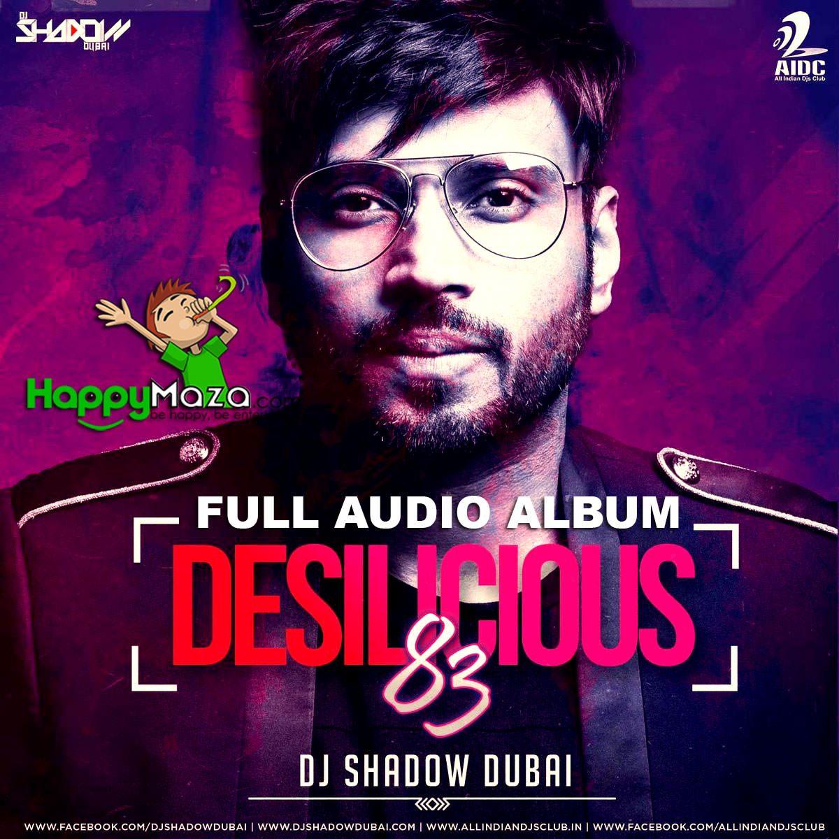 Desilicious 83 Lyrics – Full Song – DJ Shadow Dubai – 2017
