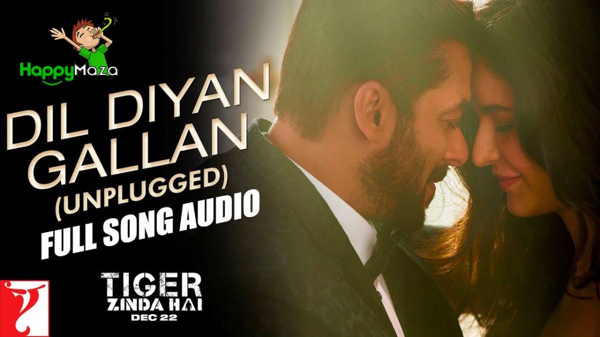 Dil Diyan Gallan (Unplugged) Lyrics – Tiger Zinda Hai – Neha Bhasin – 2017