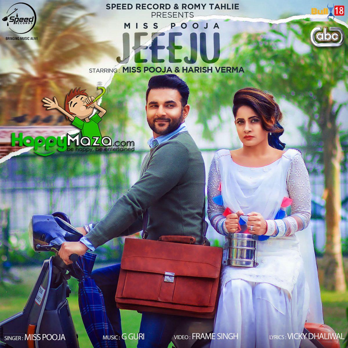 Jeeeju Lyrics – Miss Pooja Ft Harish Verma – 2017