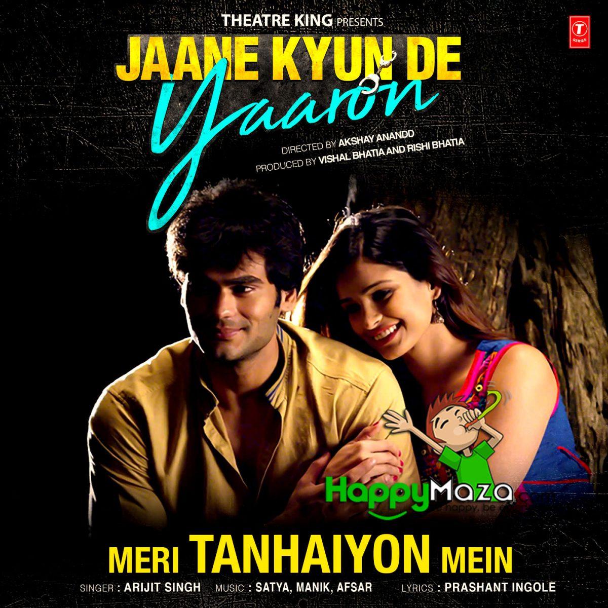 Meri Tanhaiyon Mein Lyrics – Jaane Kyun De Yaaron – Arijit Singh – 2017