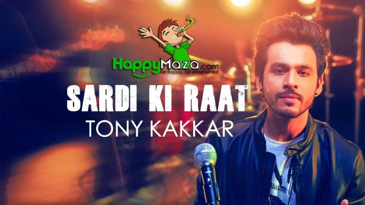 Sardi Ki Raat Lyrics – Tony Kakkar – 2017