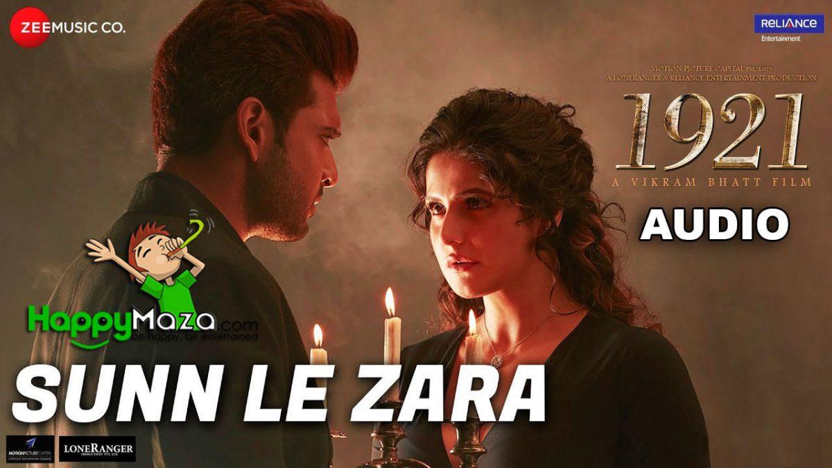 Sunn Le Zara Lyrics – 1921 – Zareen Khan & Karan Kundrra – 2017