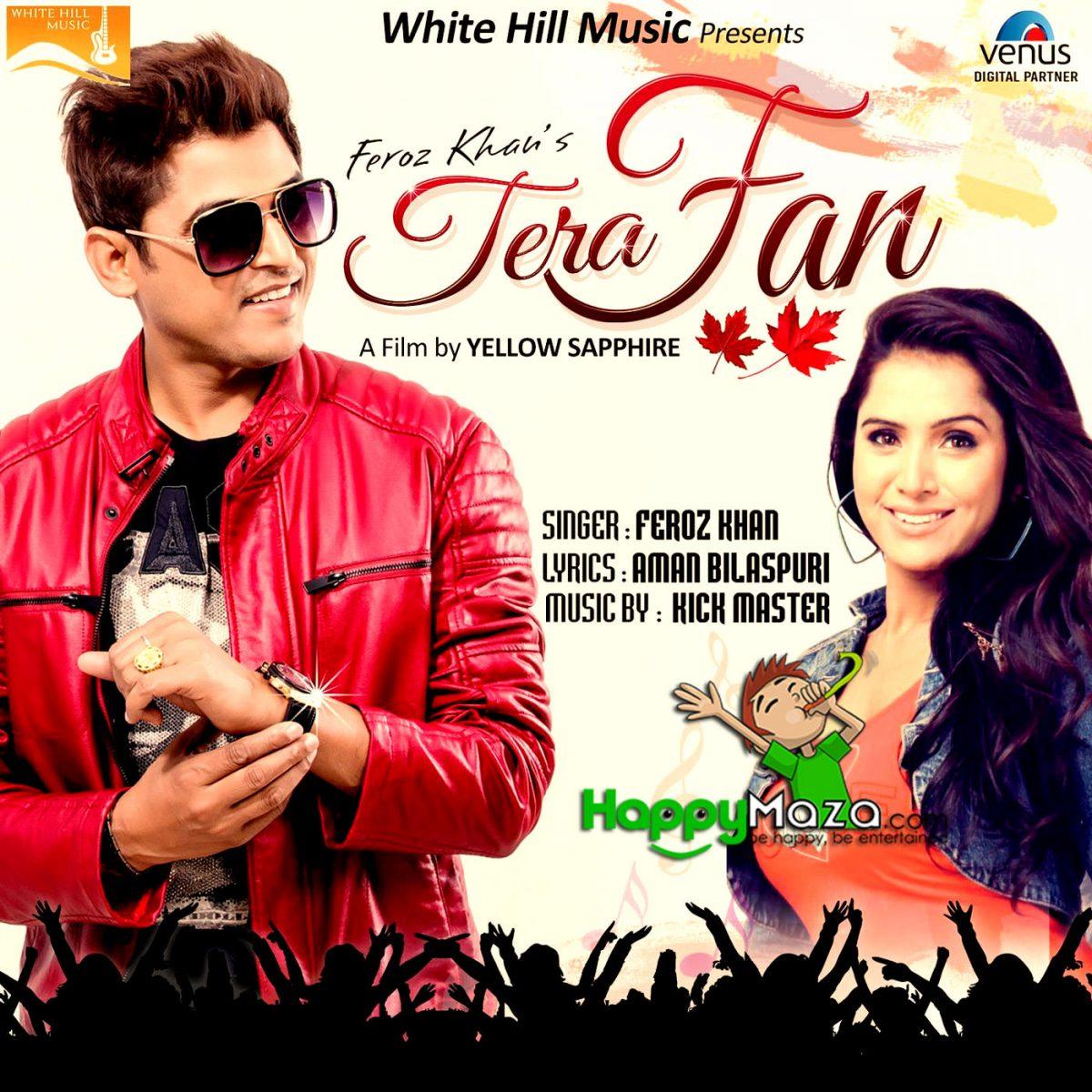 Tera Fan Lyrics – Feroz Khan – 2017