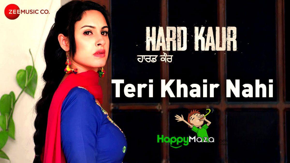 Teri Khair Nahi Lyrics – Hard Kaur – Nooran Sisters – 2017