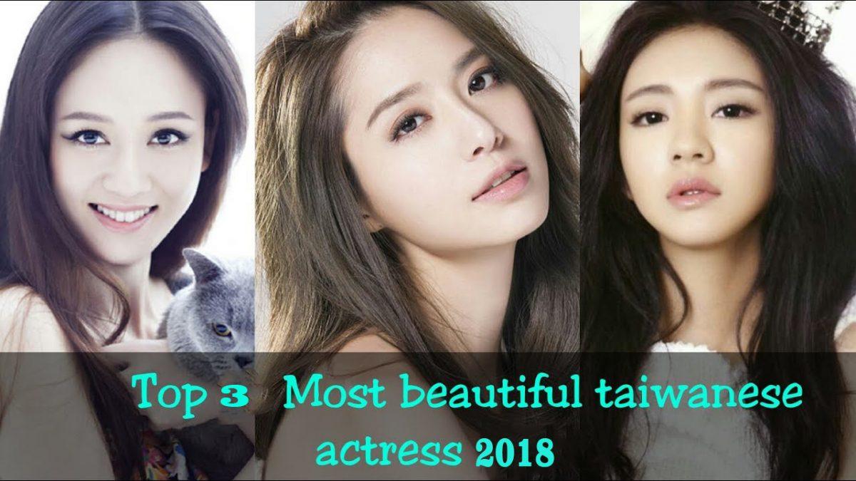 Top 3 Most beautiful taiwanese actress 2018