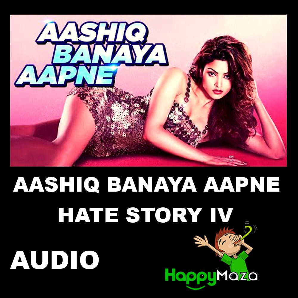 Aashiq Banaya Aapne Lyrics – Hate Story IV – Himesh Reshammiya , Neha Kakkar – 2018