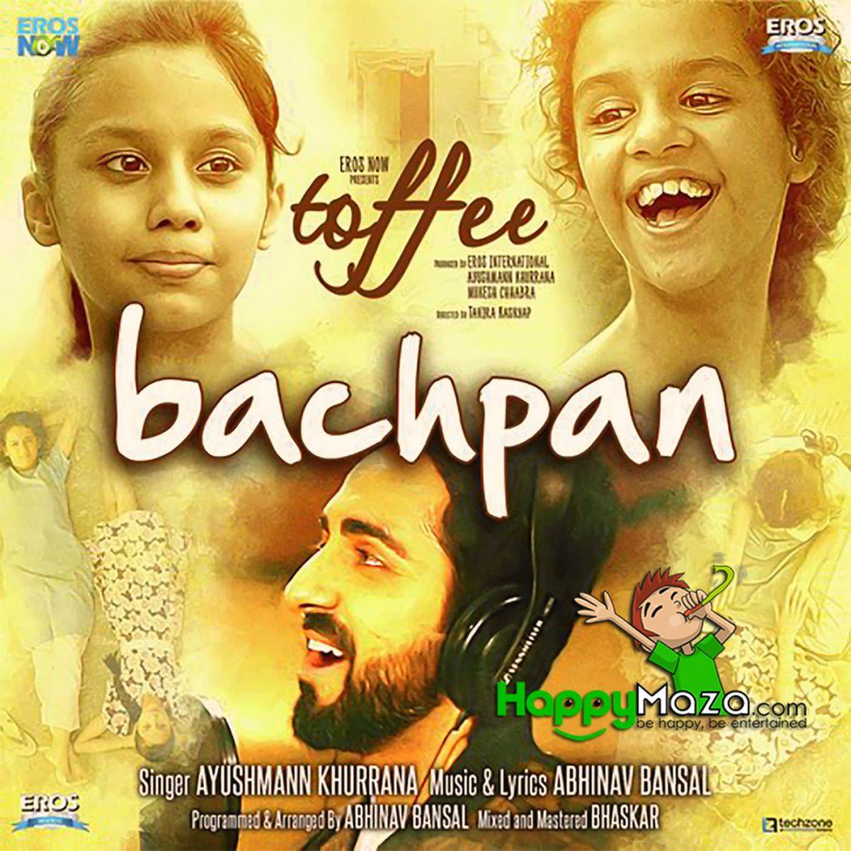 Bachpan Lyrics – Toffee – Ayushmann Khurrana – 2018