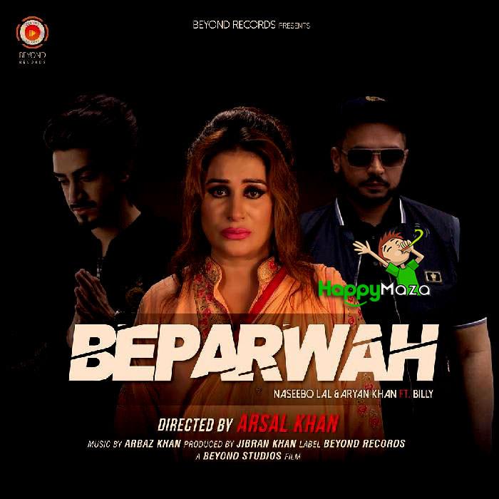 Beparwah Lyrics – Naseebo Lal & Aryan Khan – 2018