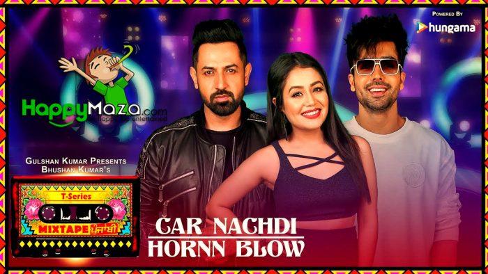 Car Nachdi/Hornn Blow Lyrics – T-Series Mixtape Punjabi – Gippy Grewal, Harrdy Sandhu & Neha Kakkar – 2017