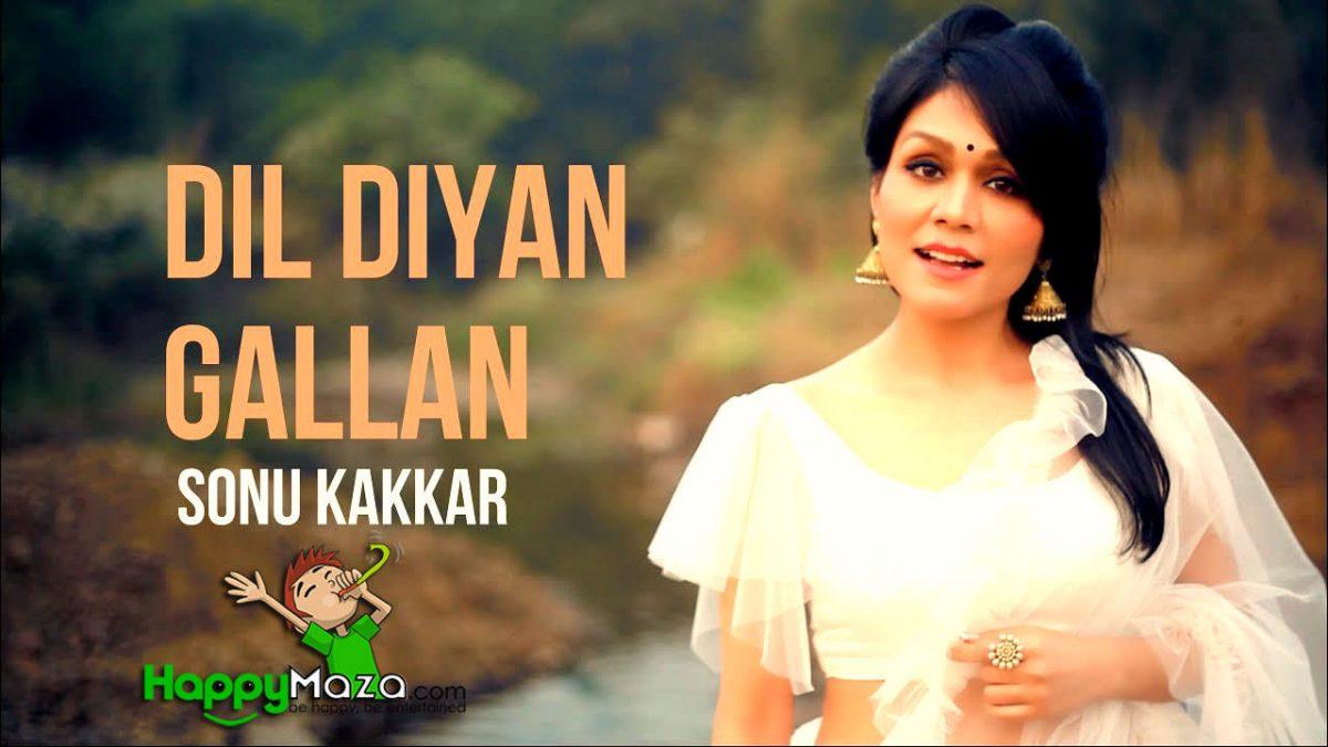 Dil Diyan Gallan Lyrics – Sonu Kakkar – 2018