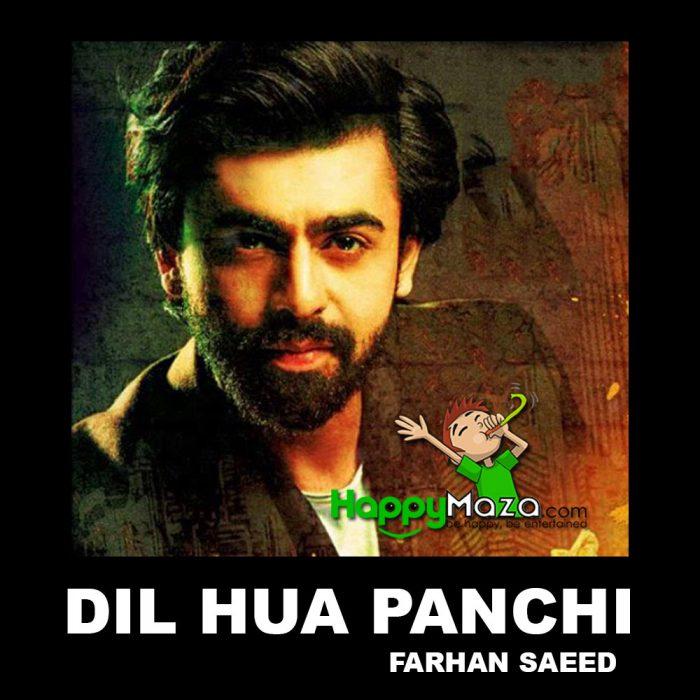 Dil Hua Panchi Lyrics – Farhan Saeed – 2018