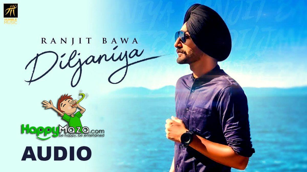Diljaniya Lyrics – Ranjit Bawa – 2018