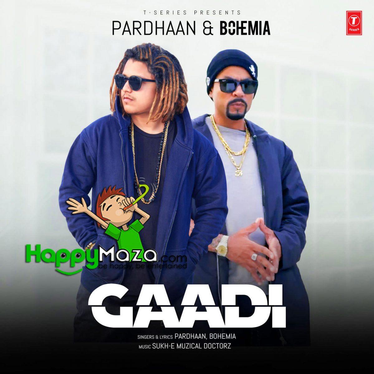 Gaddi Lyrics – Pardhaan Ft Bohemia – 2018