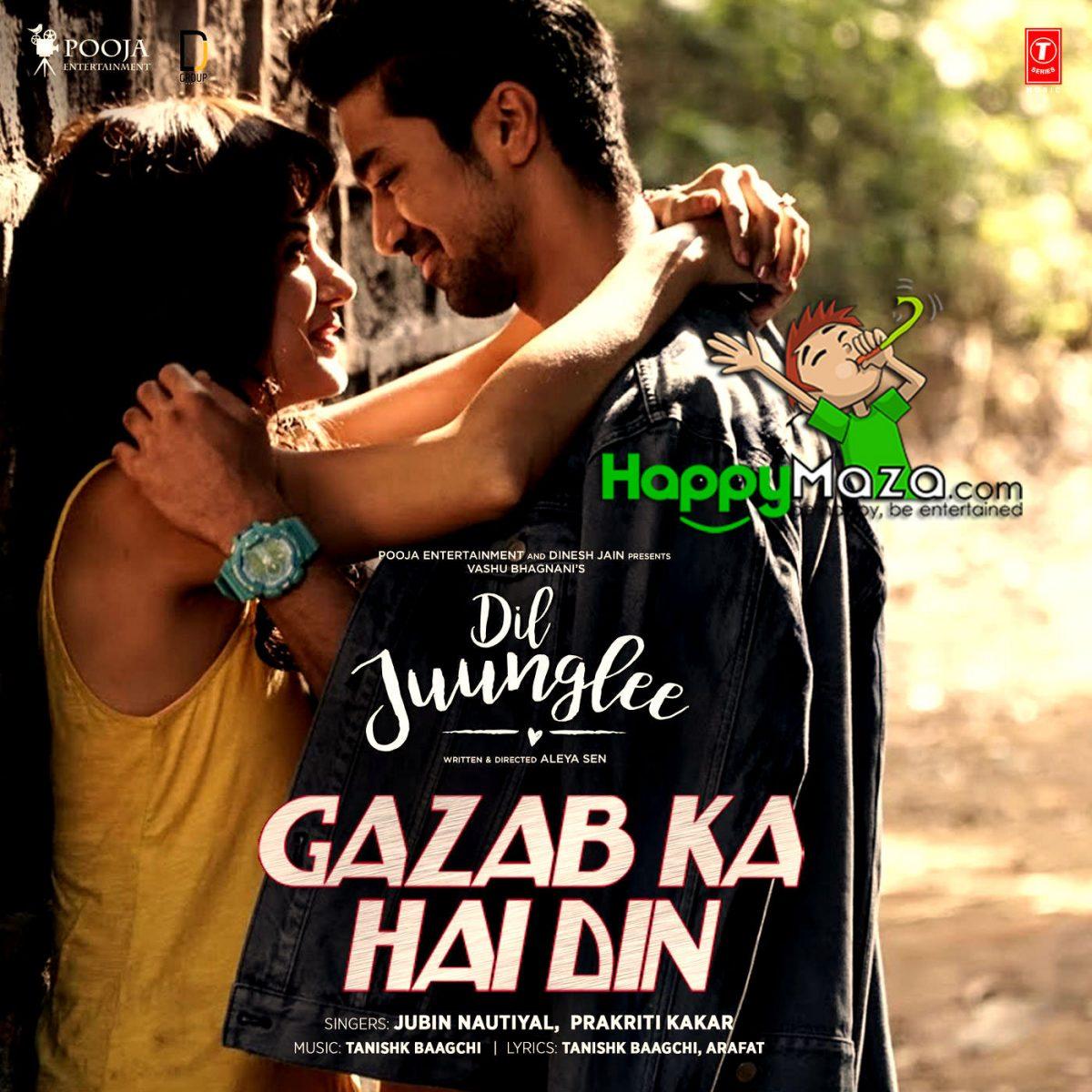 Gazab Ka Hai Din Lyrics – DIL JUUNGLEE – Jubin Nautiyal & Prakriti Kakar – 2018