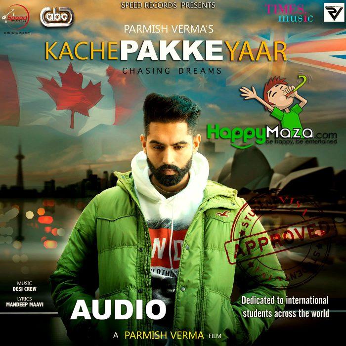 Kache Pakke Yaar Lyrics – Parmish Verma – 2018
