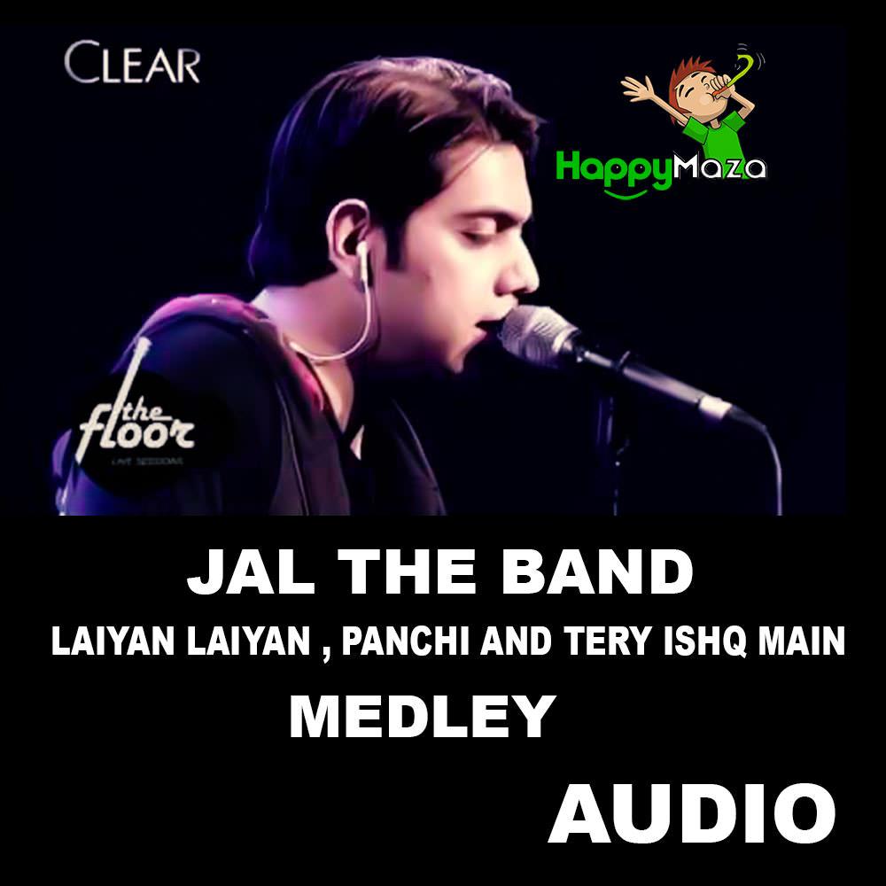 Laiyan Laiyan , Panchi and Tery Ishq Main Lyrics – Jal The Band – Medley Performed at The Floor – 2018