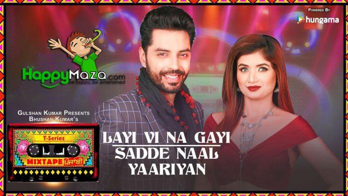 Layi Vi Na Gayi/Sadde Naal Yaariyan Lyrics – T-Series Mixtape Punjabi – Jashan Singh & Shipra Goyal – 2018