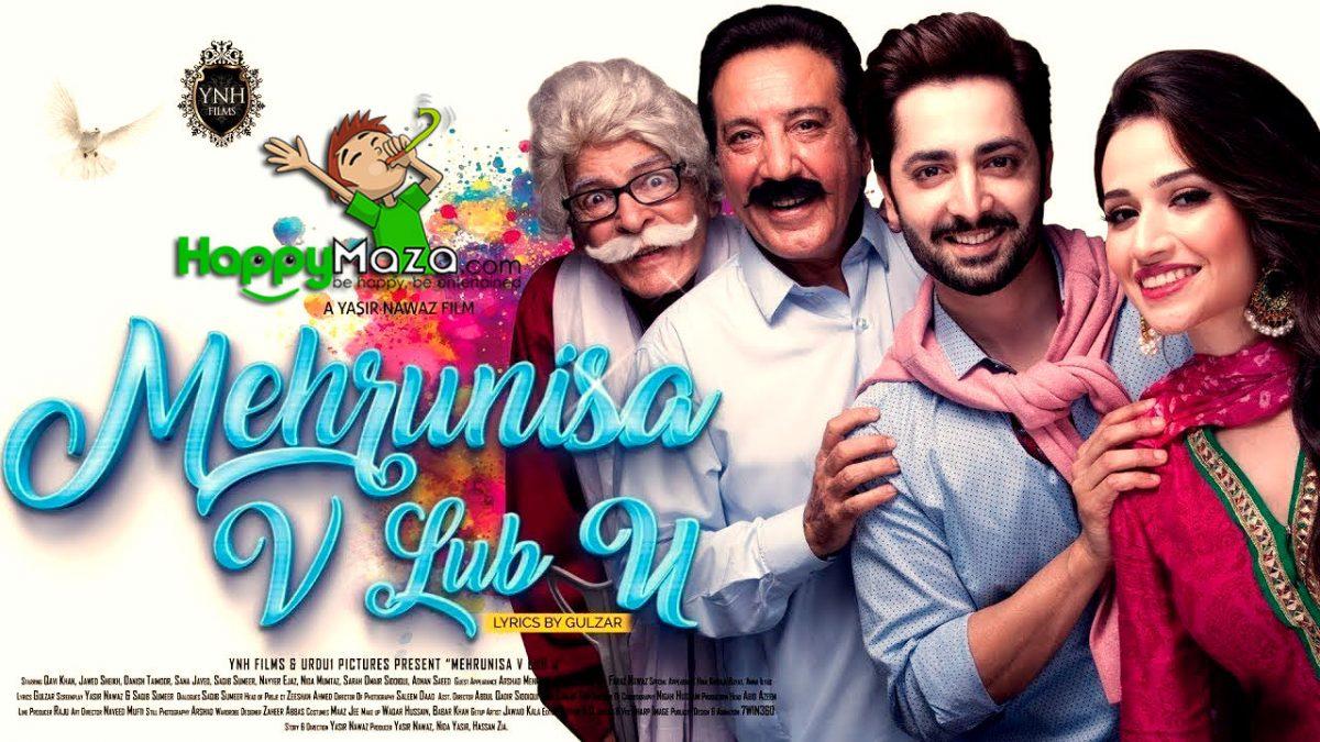 Mehrunisa V Lub U 2017 – Sana Javed – Danish Taimoor – Javed Sheikh – Full Movie