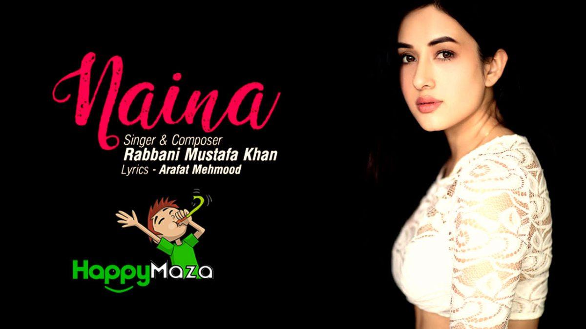 Naina Lyrics – Rabbani Mustafa Khan Feat. Aditi Budhathoki – 2018