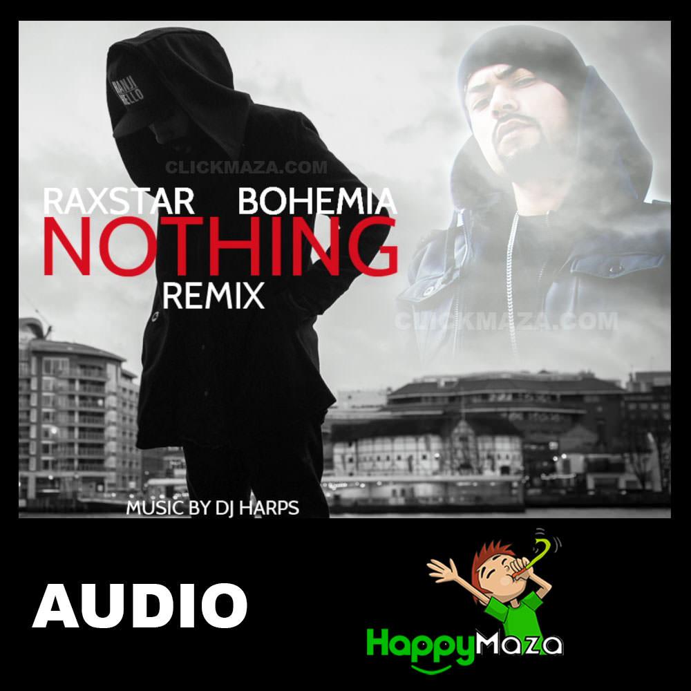 Nothing Lyrics – RAXSTAR Ft. BOHEMIA – 2018