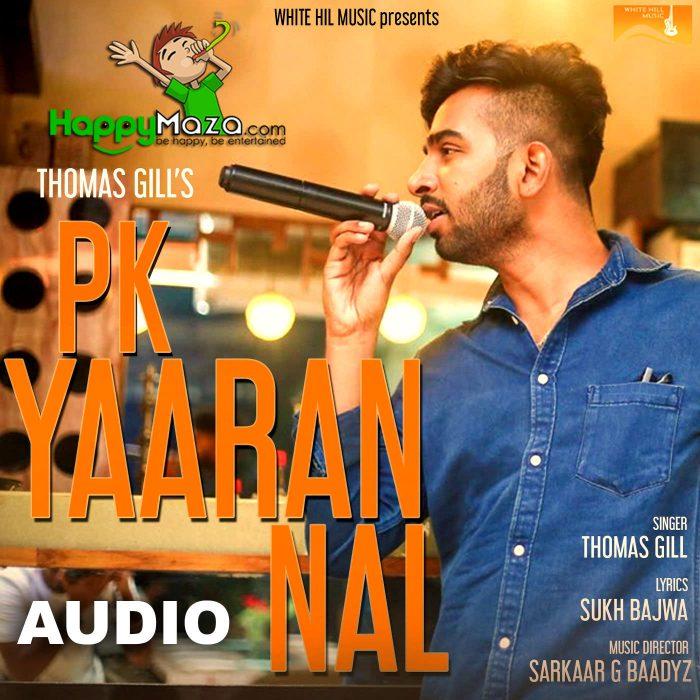 PK Yaaran Nal Lyrics – Thomas Gill – 2018