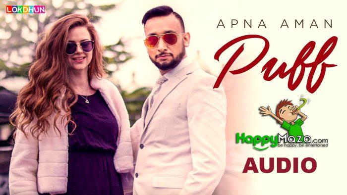 PUFF Lyrics – Apna Aman – 2018