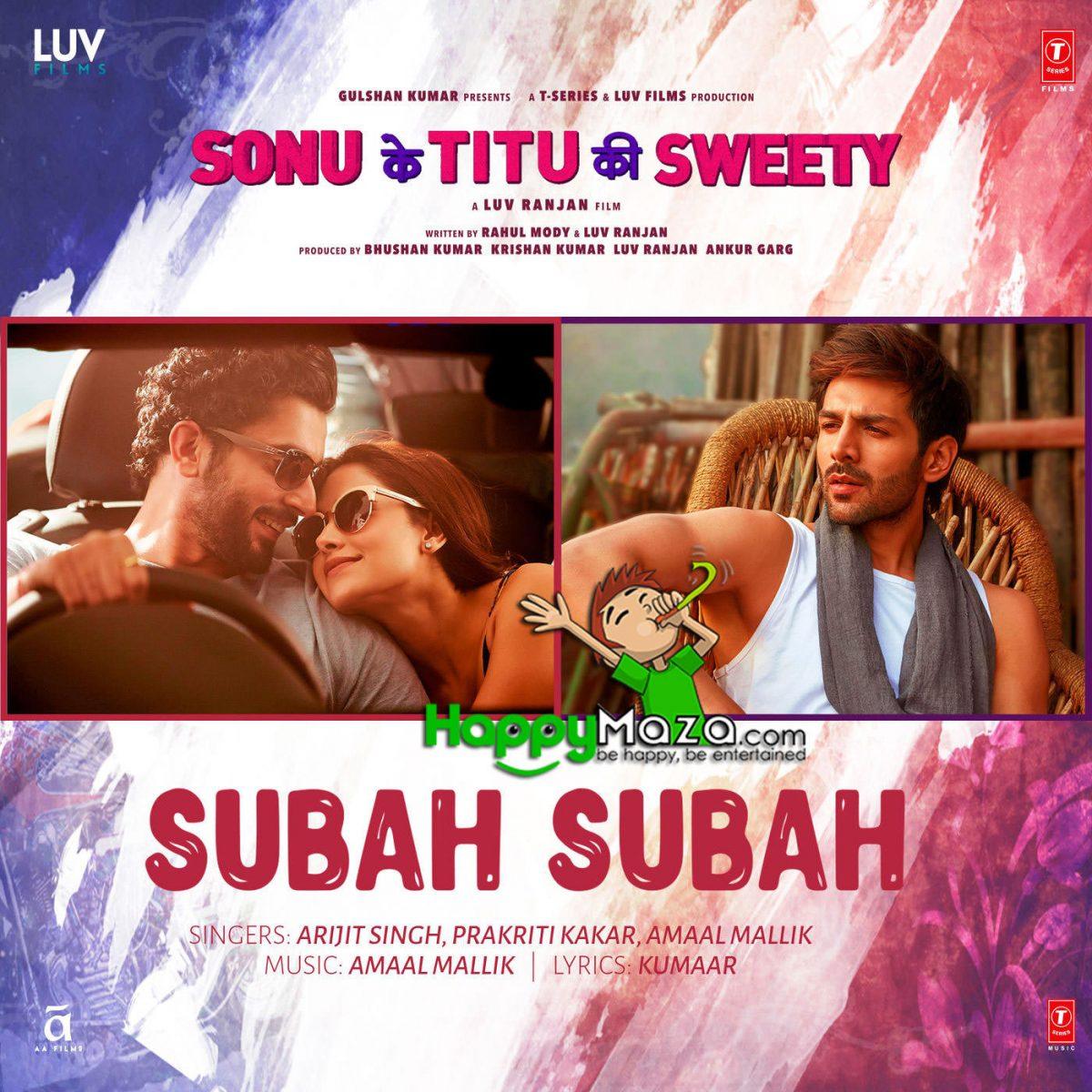 Subah Subah Lyrics – Sonu Ke Titu Ki Sweety – Arijit Singh, Prakriti Kakar & Amaal Mallik – 2017