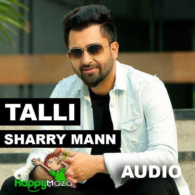 Talli Lyrics – Sharry Mann – 2018