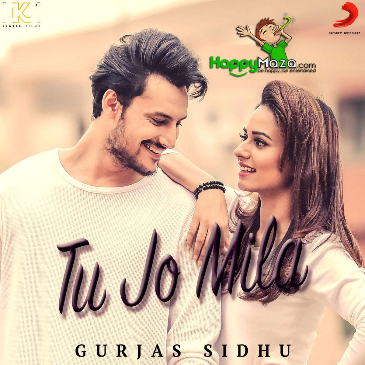 Tu Jo Mila Lyrics – Gurjas Sidhu – 2018