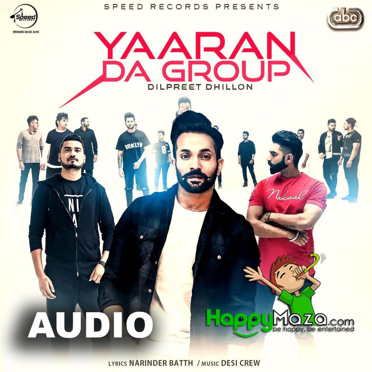 Yaaran Da Group Lyrics – Dilpreet Dhillon – 2018