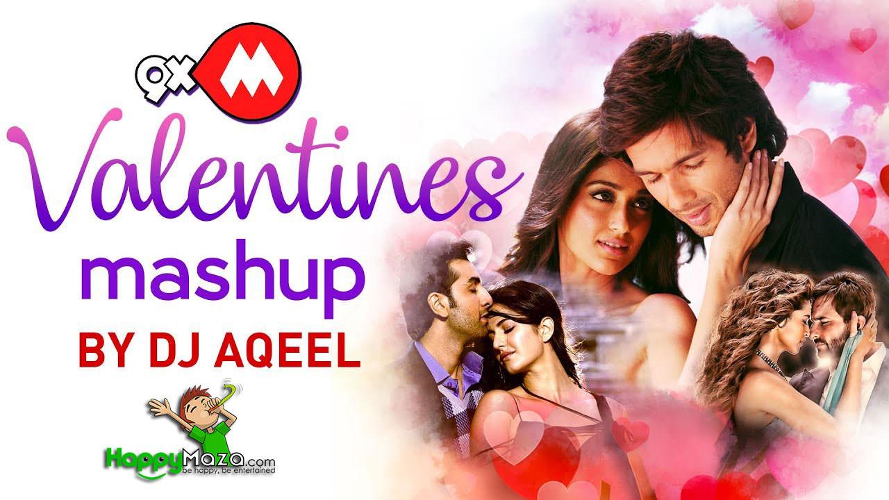 9xm Valentine 39 S Mashup Dj Aqeel Feat Atif Aslam
