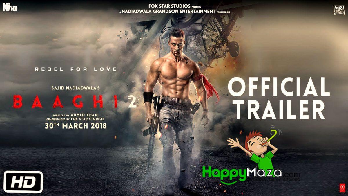 Baaghi 2 – Official Trailer – HD Video – Tiger Shroff – Disha Patani – Sajid Nadiadwala – Ahmed Khan – 2018