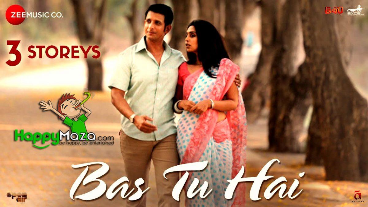 Bas Tu Hai Lyrics – 3 Storeys – Arijit Singh & Jonita Gandhi – 2018
