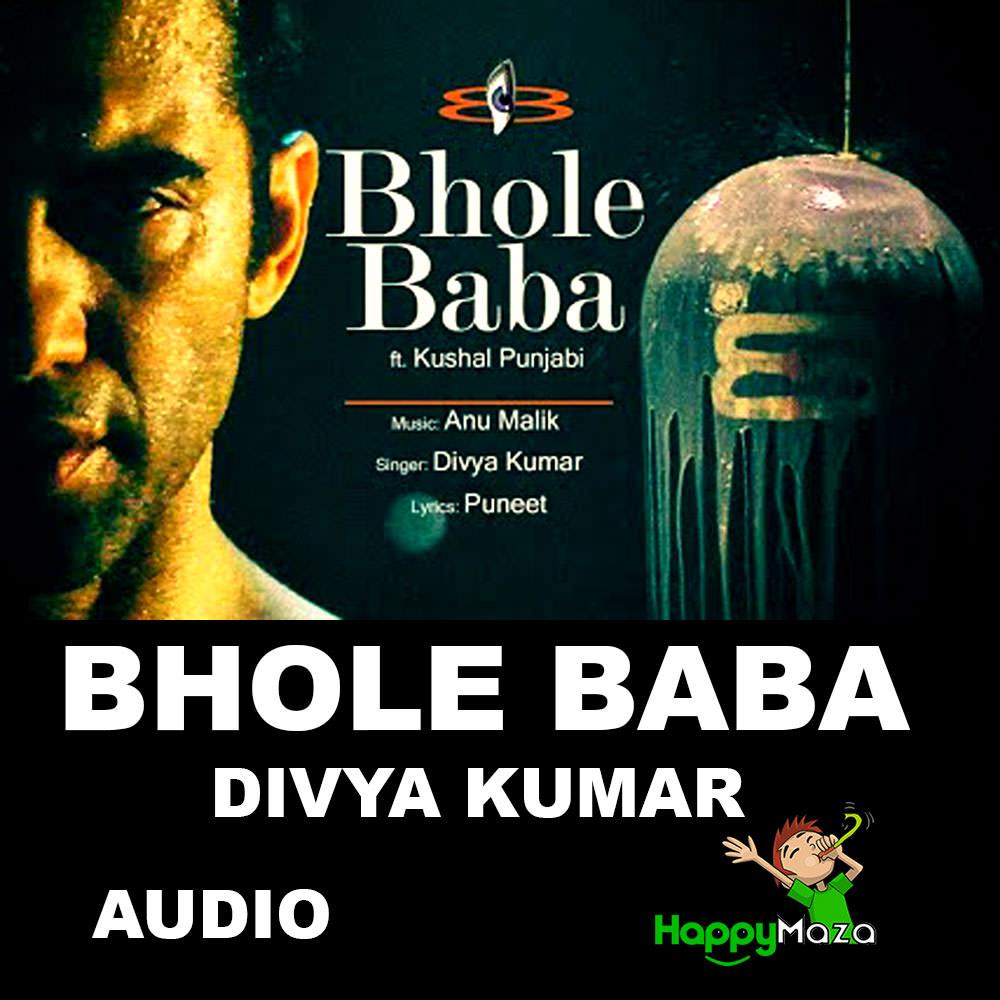 Bhole Baba Lyrics – Anu Malik Feat. Kushal Punjabi – Divya Kumar – 2018