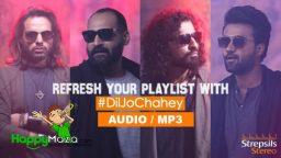 Dil Jo Chahey Lyrics – Ahsan Pervaiz, Nouman Javaid, Mohsin Ejaz and Kumail Jeffery – 2018