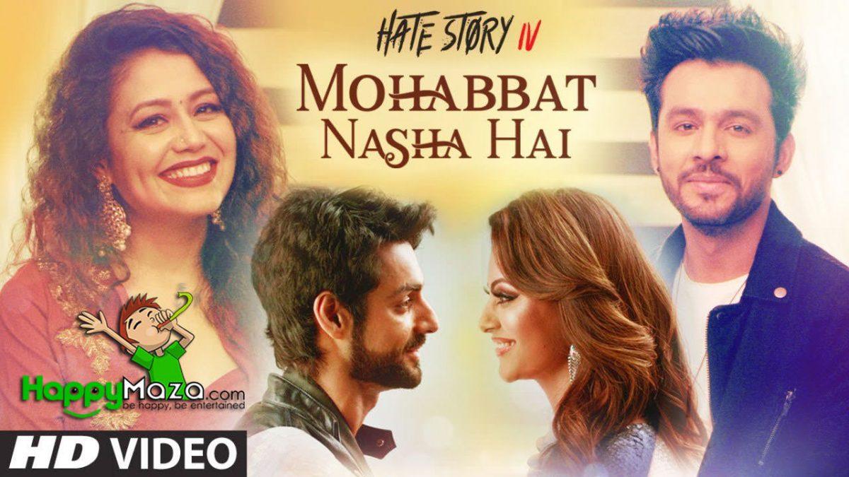 Mohabbat Nasha Hai Lyrics – HATE STORY 4 – Tony Kakkar, Neha Kakkar – 2018