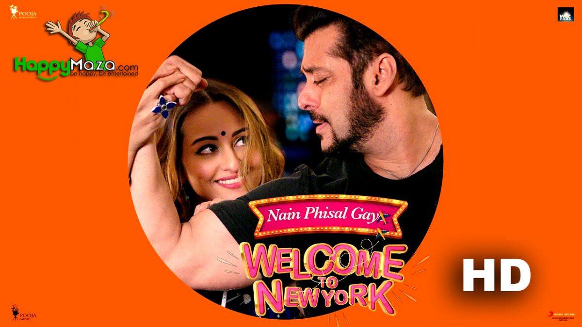 Nain Phisal Gaye Lyrics – Welcome to New York – Payal Dev , Sajid – Wajid – 2018