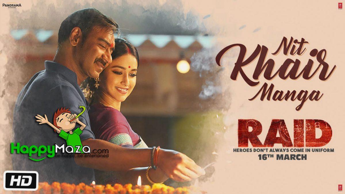 Nit Khair Manga Lyrics – RAID – Rahat Fateh Ali Khan – 2018