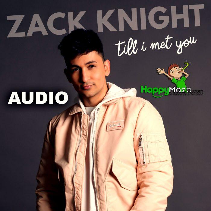 Till I Met You Lyrics – Zack Knight – 2018