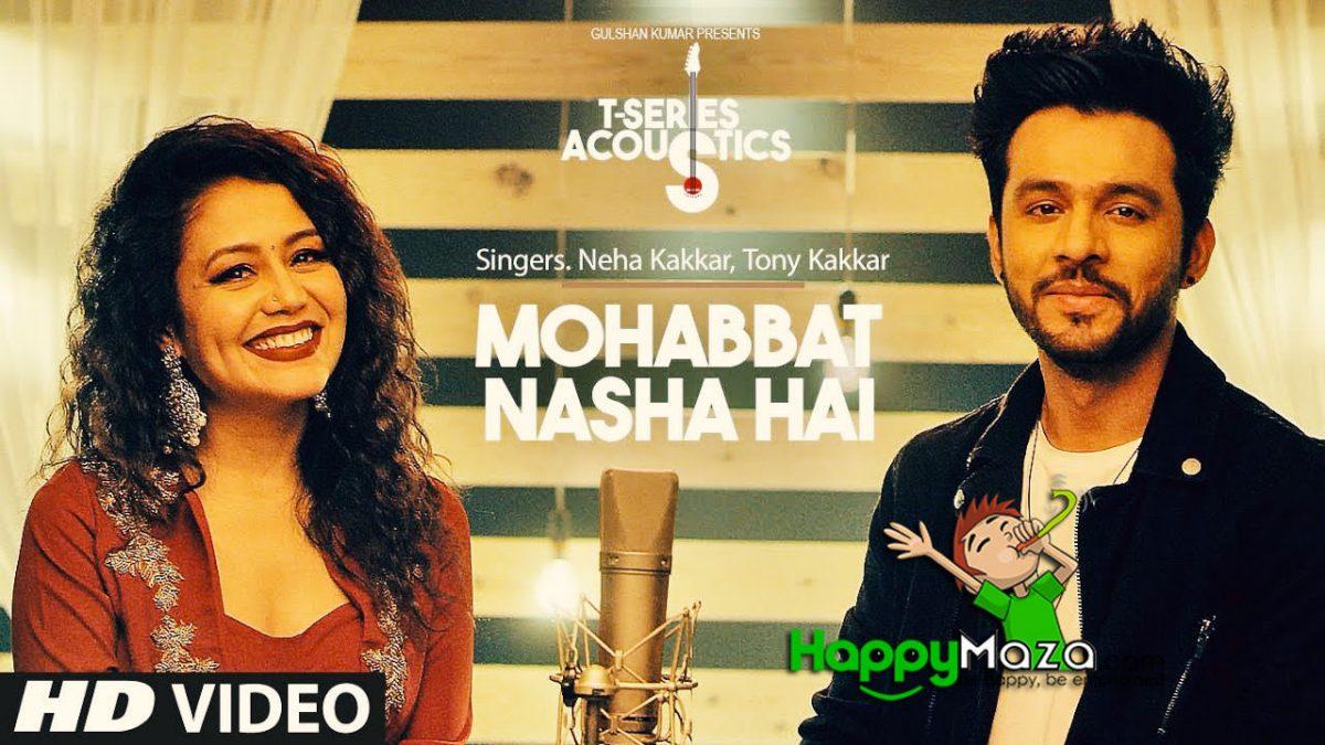 Mohabbat Nasha Hai Lyrics – HATE STORY 4 – Neha Kakkar & Tony Kakkar – 2018
